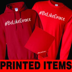 Be Like Grace Screen Printed Items Category Image